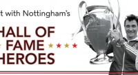 TICKETS ON SALE NOW The City of Nottingham will host a celebration of football to mark the induction of Nottingham Forest's European Cup winners and Notts County into Manchester's […]