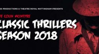 The Colin McIntyre Classic Thrillers Season returns once again to the Theatre Royal Nottingham in August with four mysteries explored over four weeks, each with the same burning question – […]