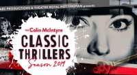 Colin McIntyre's highly anticipated and much-loved classic thriller season is underway at Nottingham's Theatre Royal once again. The tone for the season's annual four-week run has been well and […]