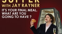 Imagine you are about to die. You have one meal left. What are you going to have? It's the question award-winning restaurant critic, MasterChef judge and writer Jay Rayner […]